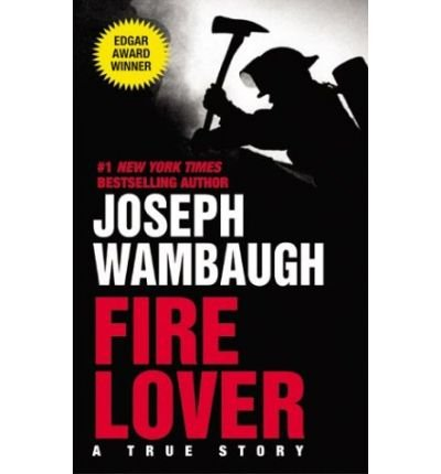9780732279172: Fire Lover: A True Story