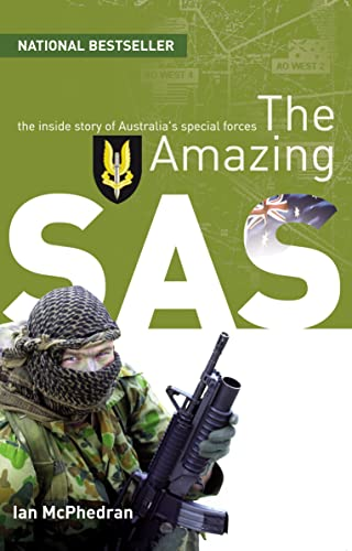9780732279844: The Amazing SAS : The Amazing Story of Australia's Special Forces.
