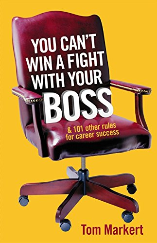 9780732280055: You Can't Win a Fight With Your Boss