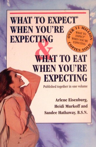 9780732280390: What To Expect When You're Expecting & What to Eat When You're Expecting