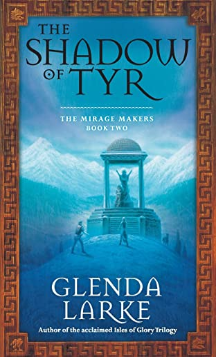The Shadow of Tyr (Mirage Makers): Larke, Glenda