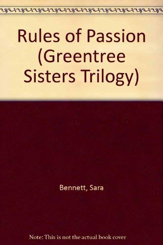 9780732283131: Rules of Passion (Greentree Sisters Trilogy)