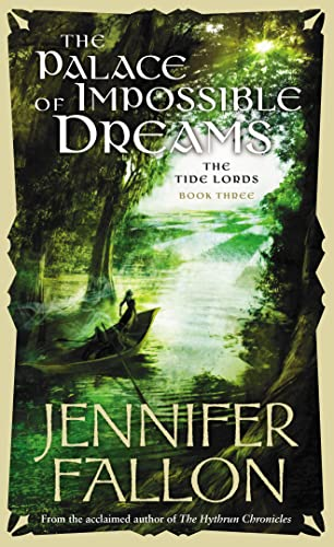 9780732283377: The Palace of Impossible Dreams (The Tide Lords, Book Three)