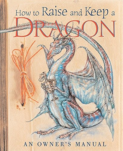 9780732284091: How to Raise and Keep a Dragon