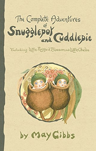 9780732284299: The complete adventures of Snugglepot and Cuddlepie