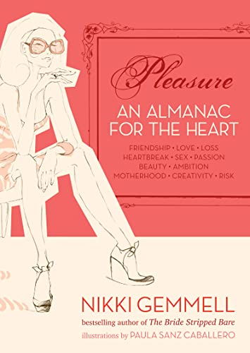9780732284404: Pleasure: An Almanac for the Heart - Friendship, Love, Loss, Heartbreak, Sex, Passion