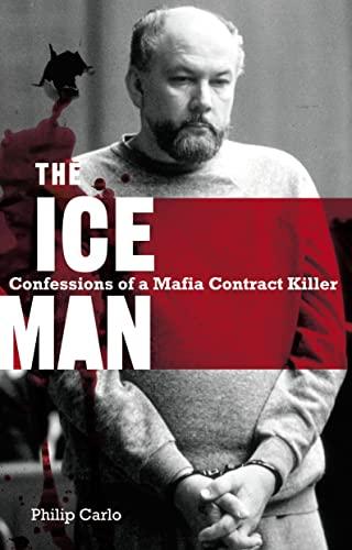 9780732284961: The Ice Man: Confessions of a Mafia Contract Killer