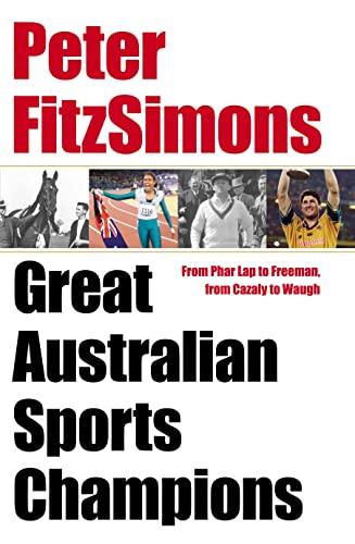 Great Australian Sports Champions: `: FitzSimons, Peter