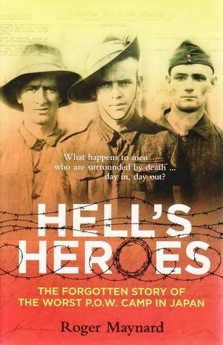 Hell's Heroes: The Forgotten Story Of The Worst P.O.W. Camp In Japan