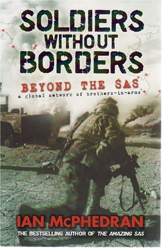 9780732285555: Soldiers Without Borders - Beyond the SAS - a Global Network of Brothers-In-Arms