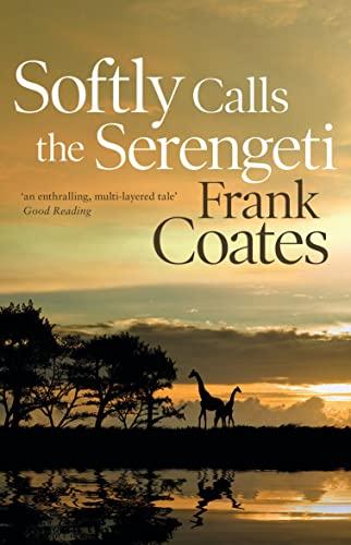 9780732286507: Softly Calls the Serengeti