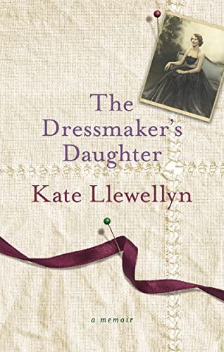 The Dressmaker's Daughter (Paperback): Kate Llewellyn