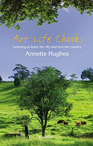 9780732286897: Art Life Chooks: Learning to Leave the City and Love the Country