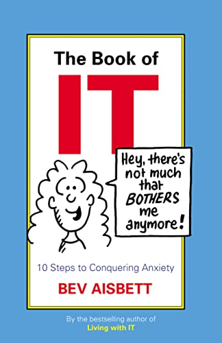 9780732287009: The Book of IT: 10 Steps to Conquering Anxiety
