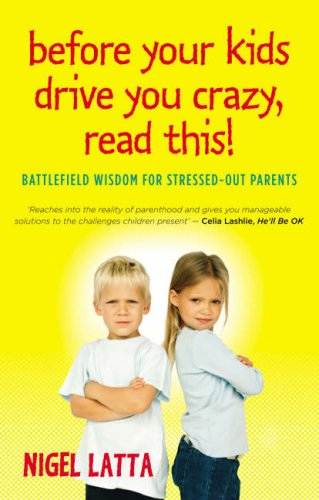 9780732287382: Before Your Kids Drive You Crazy, Read This!: Battlefield Wisdom for Stressed Out Parents