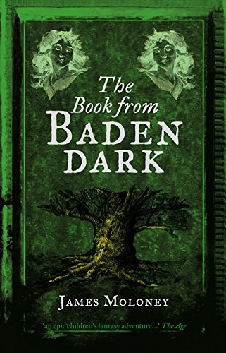 The Book from Baden Dark (Paperback): James Moloney