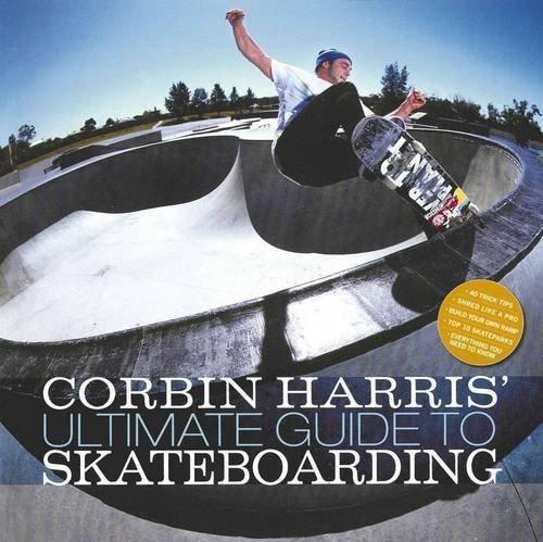 9780732290160: Corbin Harris' Ultimate Guide to Skateboarding