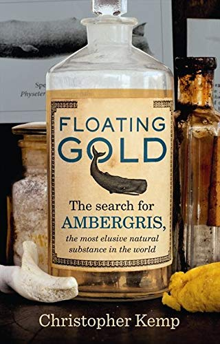9780732291914: Floating Gold: The Search for Ambergris, the Most Elusive Natural Substance in the World