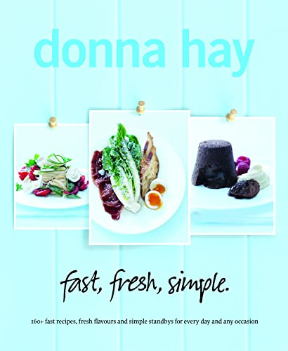 9780732291921: Fast, Fresh, Simple: 160+ Fast Recipes, Fresh Flavours and Simple Standbys for Every Day and Any Occasion