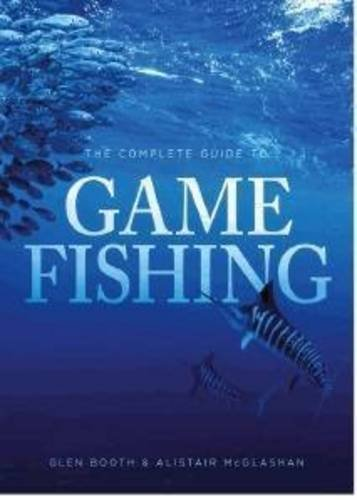 9780732293567: The Complete Guide to Game Fishing