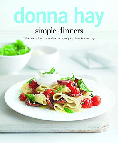 9780732294731: Simple Dinners: 140+ New Recipes, Clever Ideas and Speedy Solutions for Every Day