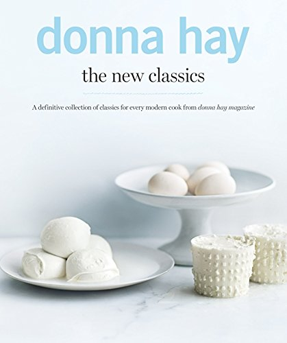 9780732297176: The New Classics: A Definitive Collection of Classics for Every Modern Cook from Donna Hay Magazine