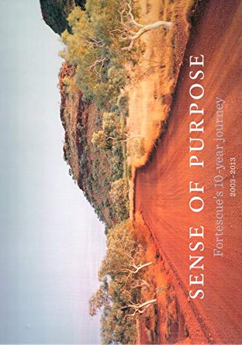 9780732297824: Sense of Purpose - Fortescue's 10 Year Journey