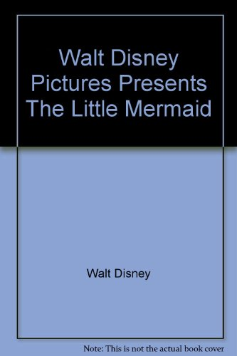 9780732308469: Walt Disney Pictures Presents The Little Mermaid, Story and Song From the Original Motion Picture