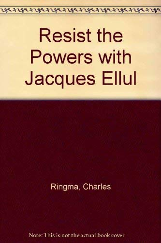 9780732410162: Resist the Powers with Jacques Ellul