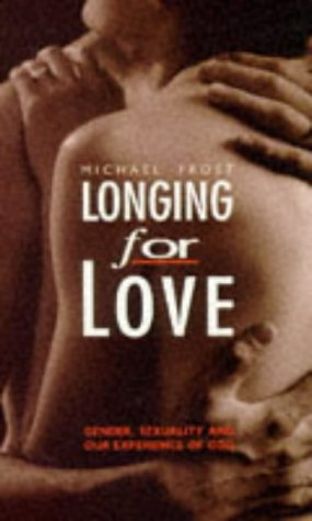 9780732410599: Longing for Love: Gender, Sexuality and Our Experience of God