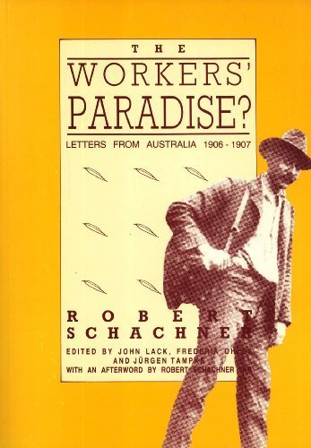 9780732501310: The Workers Paradise?: Robert Schachner's Letters form Australia, 1906-1907 (Melbourne University History Monograph Series, 12)