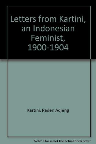Letters from Kartini: An Indonesian Feminist 1900-1904: Kartin, J