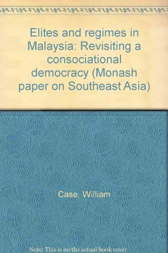 9780732610043: Elites and Regimes Malaysi (Monash Papers on Southeast Asia S)