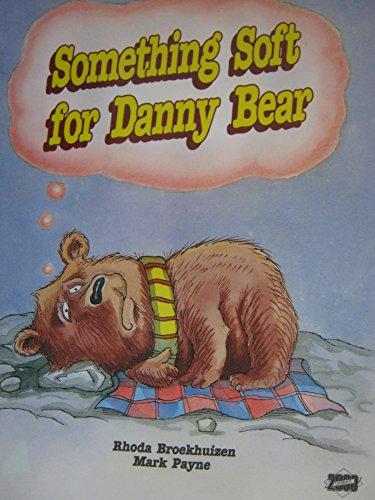 Something Soft for Danny Bear (Literacy Links: Broekhuizen, Rhoda H.