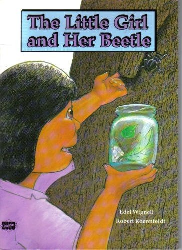 The Little Girl and Her Beetle (Literacy: Wignell, Edel