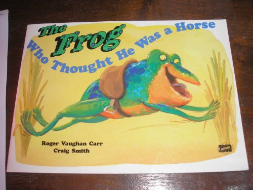 The Frog Who Thought He Was a Horse (Literacy Links Plus Guided Readers Fluent): Carr, Roger ...