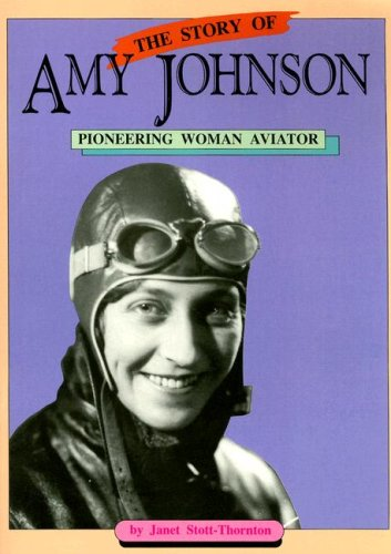 9780732708245: The Story of Amy Johnson: Pioneering Woman Aviator (Literacy 2000 Stage 8)