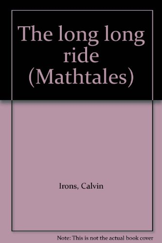 The long long ride (Mathtales) (0732709199) by Calvin Irons