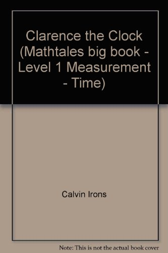9780732711221: Clarence the Clock (Mathtales big book - Level 1 Measurement - Time)