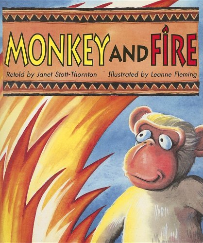 Monkey and Fire: A Story from Africa (Literacy 2000 Satellites: Stage 4)