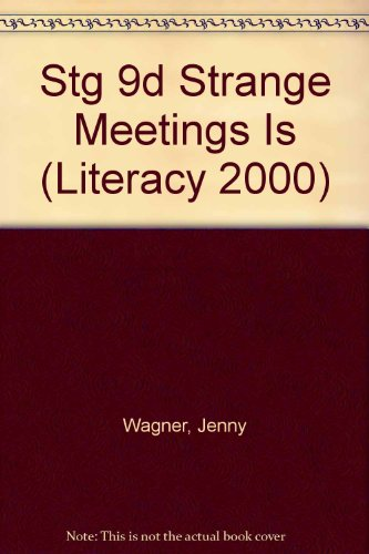 Stg 9d Strange Meetings Is (Literacy 2000) (0732715830) by Jenny Wagner