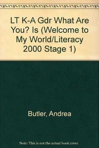 9780732718374: LT K-A Gdr What Are You? Is (Welcome to My World/Literacy 2000 Stage 1)