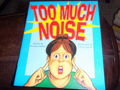 9780732719036: Too much noise: Based on an old story from Europe (Literacy tree)