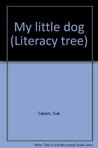 9780732719265: My little dog (Literacy tree)