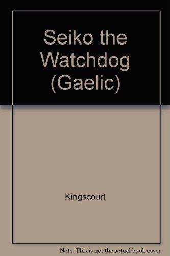 9780732747374: Seiko the Watchdog (Gaelic)