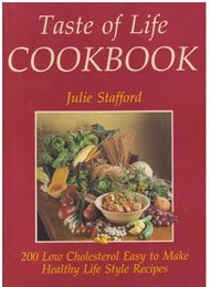 Taste of Life Cookbook: 200 Low Cholesterol Easy to Make Healthy Life Style Recipes (0732800099) by Stafford, Julie