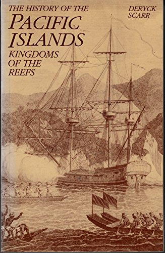 9780732902094: The History of the Pacific Islands: Kingdoms of the Reefs