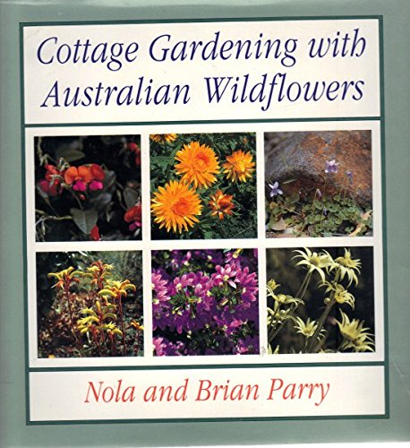 9780732902797: Cottage Gardening with Australian Wildflowers