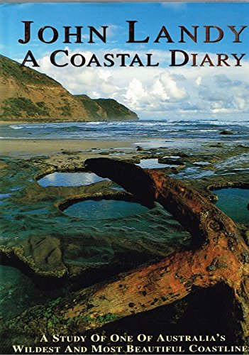 9780732907730: A Coastal Diary : A Study of One of Australia's Wildest and Most Beautiful Coastlines