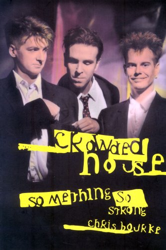 9780732908867: Crowded House: Something So Strong